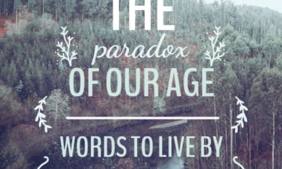 The Paradox of Our Age Poem